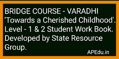 BRIDGE COURSE - VARADHI - 'Towards a Cherished Childhood'. Level - 1 & 2 Student Work Book. Developed by State Resource Group.