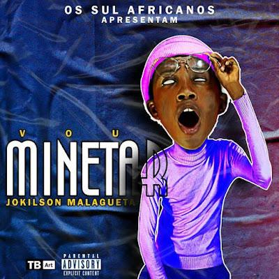 Jokilson Malagueta - Vou Minetar (Prod. Dj TCalifa & Kilaboy) [Download]