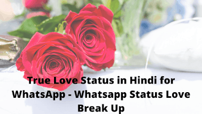 True Love Status in Hindi for WhatsApp - Whatsapp Status Love Break Up