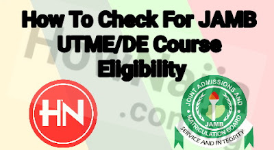 How To Check For JAMB UTME/DE Course Eligibility