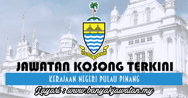 Jawatan Kosong 2017 di Kerajaan Negeri Pulau Pinang