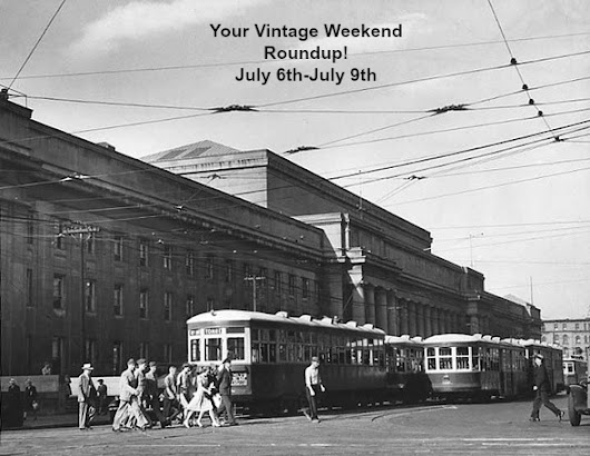 Your Vintage Weekend Roundup: July 6th-July 9th
