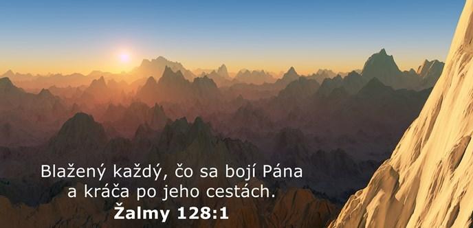 Blažený každý, čo sa bojí Pána a kráča po jeho cestách.