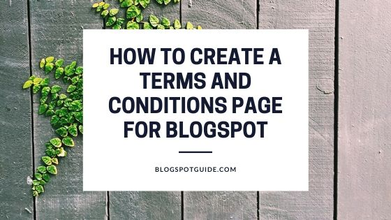 How To Create A Terms And Conditions Page For Blogger/Blogspot Blog