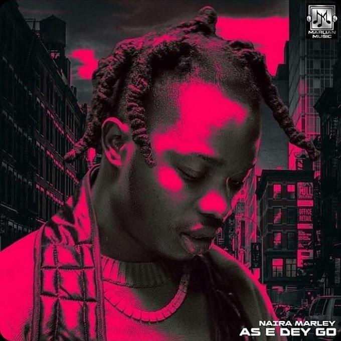 (Music) Naira Marley - As E Dey Go