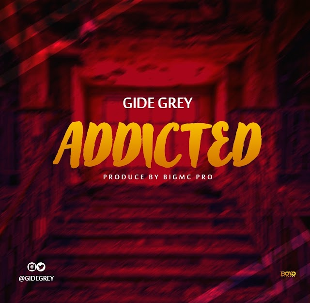 Music : Gide Grey - Addicted [@gidegrey]