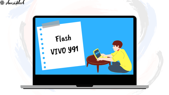 Cara Flash Vivo Y91 via QFIL