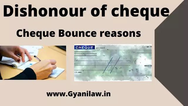 Dishonour of cheque   Cheque Bounce reasons