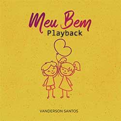 Meu Bem (Playback) - Vanderson Santos