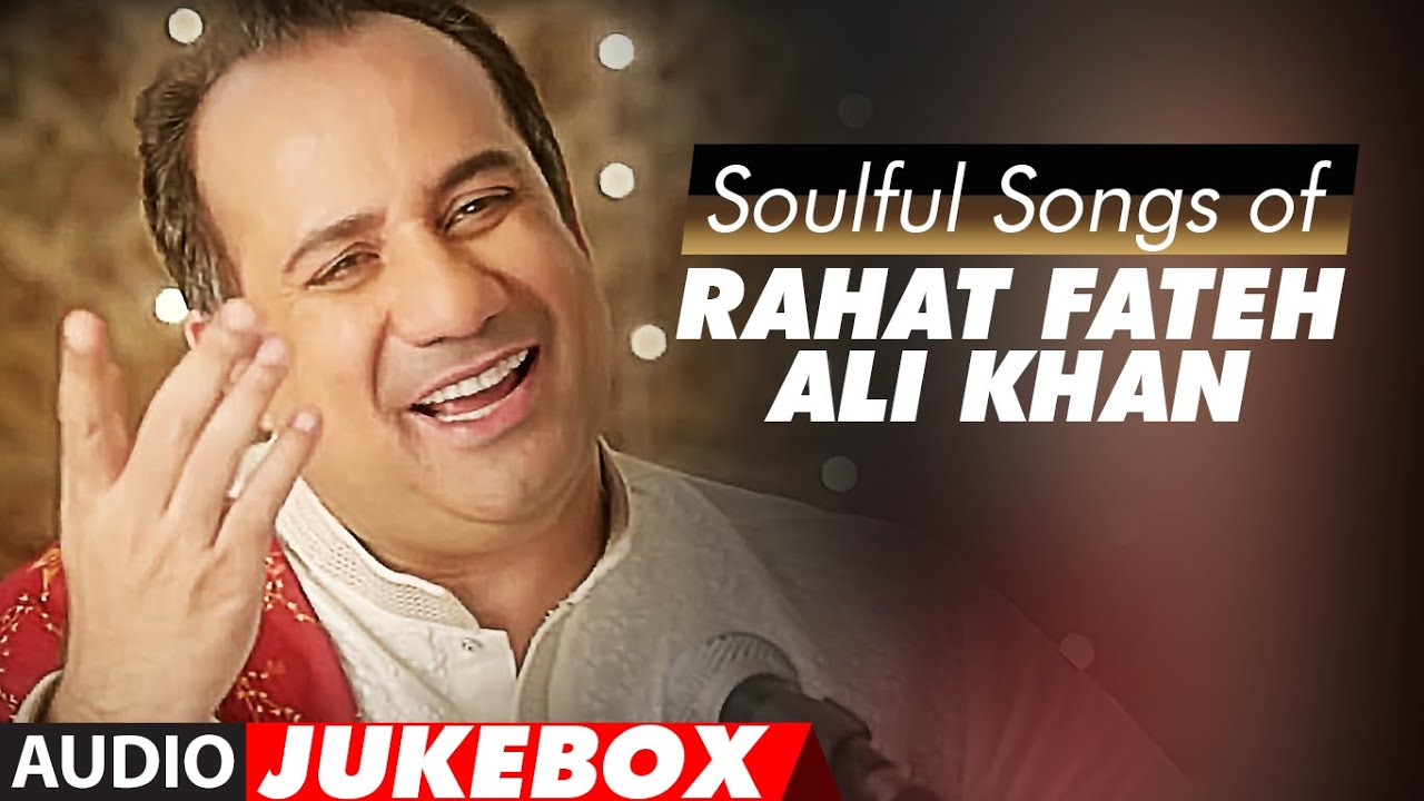 Latest 50 Top Rahat Fateh Ali Khan All New Songs Mp3 Download