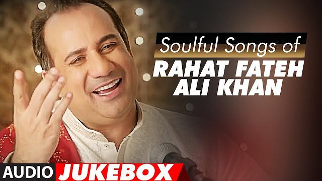 Rahat Fateh Ali Khan All New Songs