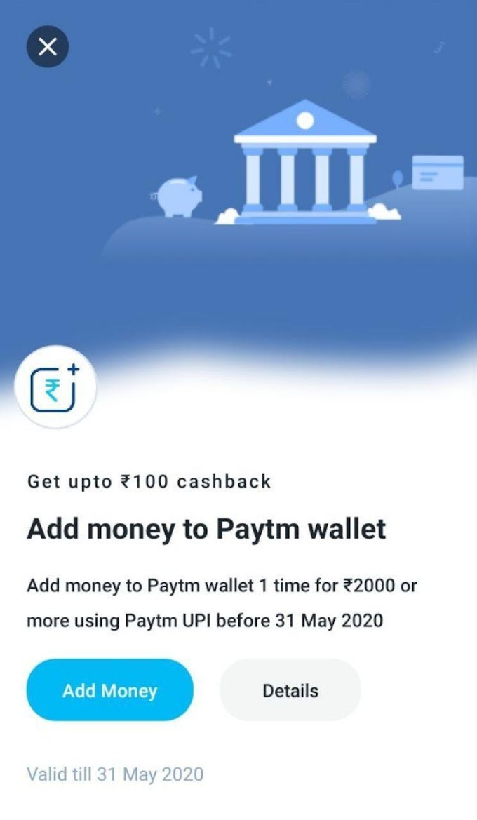 Free Upto ₹100 Cashback On PayTM Add Money Using UPI | Check Now