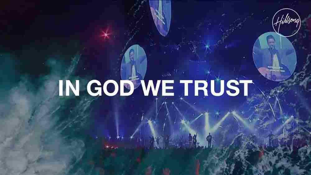 In God We Trust Lyrics - Hillsong Worship