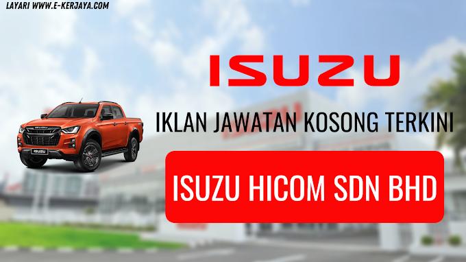 Kekosongan Jawatan Isuzu Hicom Sdn Bhd ~ Mohon Sekarang !!