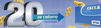 20 reais de crédito no seu cartão Visa da Caixa visa.com.br/caixacredito