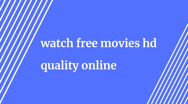 Watch Free Movies HD Quality Online