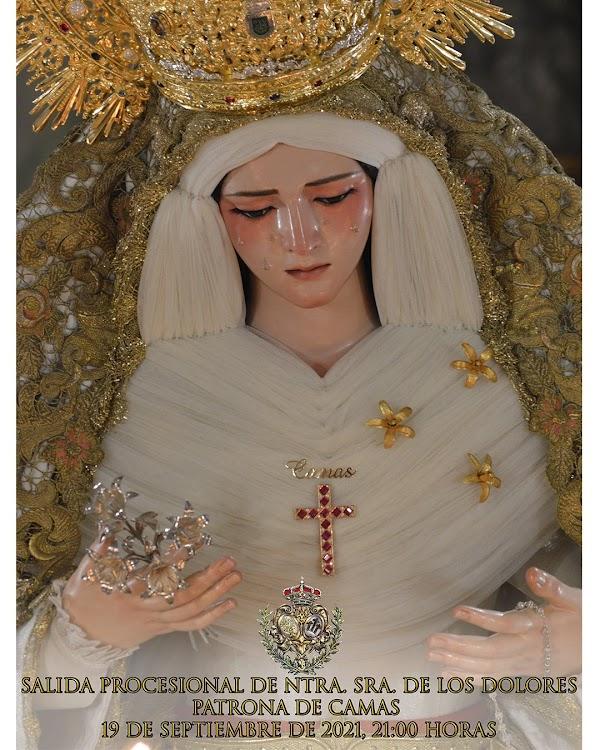 Horario e itinerario de la Salida Procesional de Ntra Sra de Los Dolores (Patrona de Camas). 19 de Septiembre del 2021