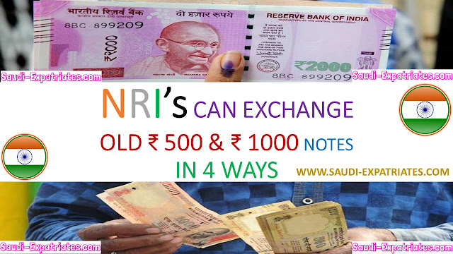 NRI CAN EXCHANGE OLD 500 & 1000 RUPEES NOTES