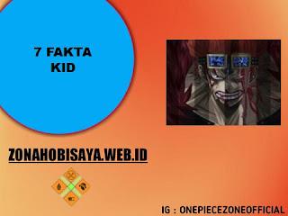 7 Fakta Kid One Piece, Terkenal Dengan Aliansi Kid, Hawkins dan Apoo [One Piece]