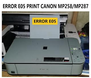 Cara Mengatasi Error E05 Canon MP287/MP258