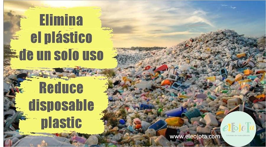 elmina el plástico de tu vida