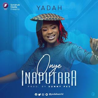 Yadah - Onye Inaputara Lyrics
