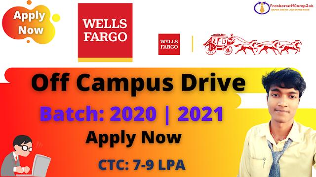 Wells Fargo Off-Campus Recruitment Drive 2021