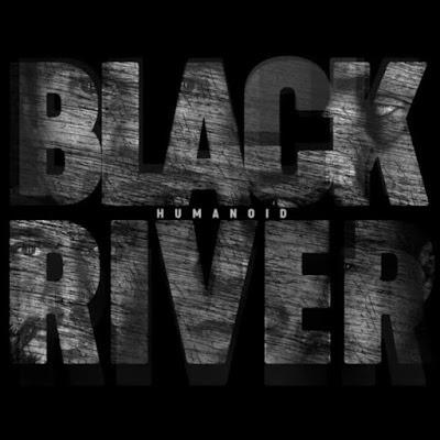Black River - Humanoid
