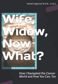 Wife, Widow, Now What? (Rachel Engstrom)