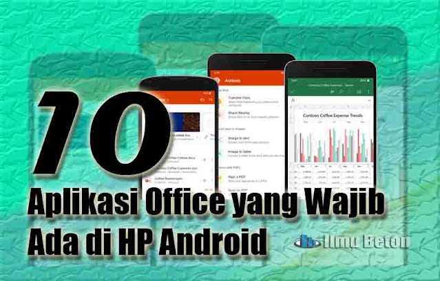 10 Aplikasi Office yang Wajib Ada di HP Android