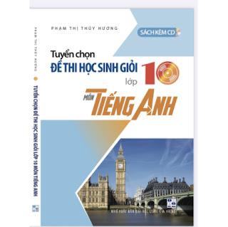 Tuyển chọn đề thi học sinh giỏi lớp 10 môn Tiếng anh ebook PDF EPUB AWZ3 PRC MOBI