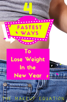 4 Fastest Ways To Lose Weight For the New Year