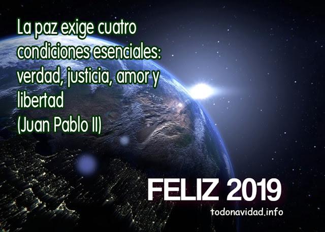 La paz exige cuatro condiciones esenciales: Verdad, justicia, amor y libertad. Juan Pablo II
