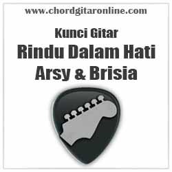 Chord Rindu Dalam Hati Arsy Widianto Feat Brisia Jodie