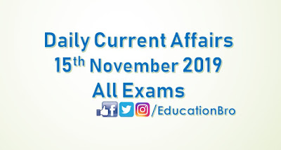 Daily Current Affairs 15th November 2019 For All Government Examinations