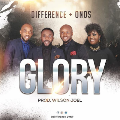 Difference Ft. Onos Ariyo – Glory