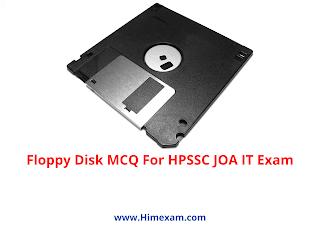 Floppy Disk MCQ For HPSSC JOA IT Exam