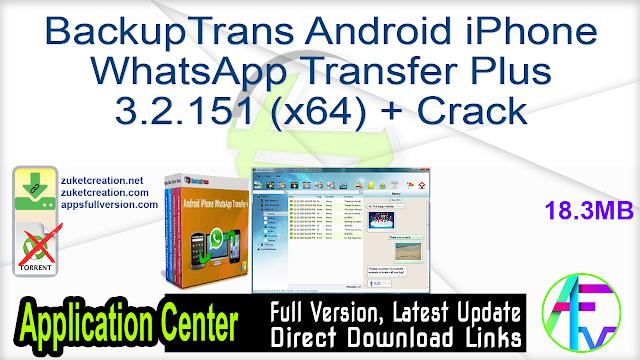 BackupTrans Android iPhone WhatsApp Transfer Plus 3.2.151 (x64) + Crack