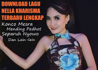 Download Koleksi Mp3 Lagu Nella Kharisma Terbaru 2016