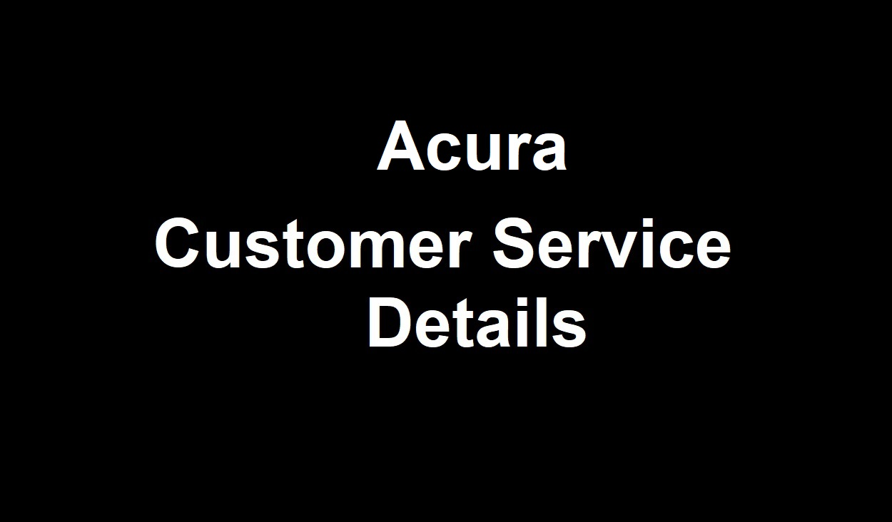 Acura Customer Service Number - Acura client relations