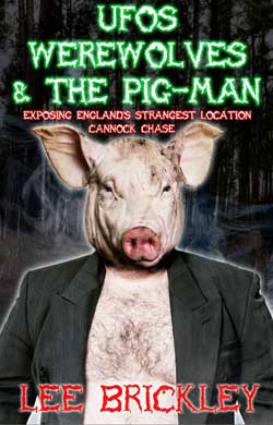 The Mysterious Pig Man of Cannock Chase