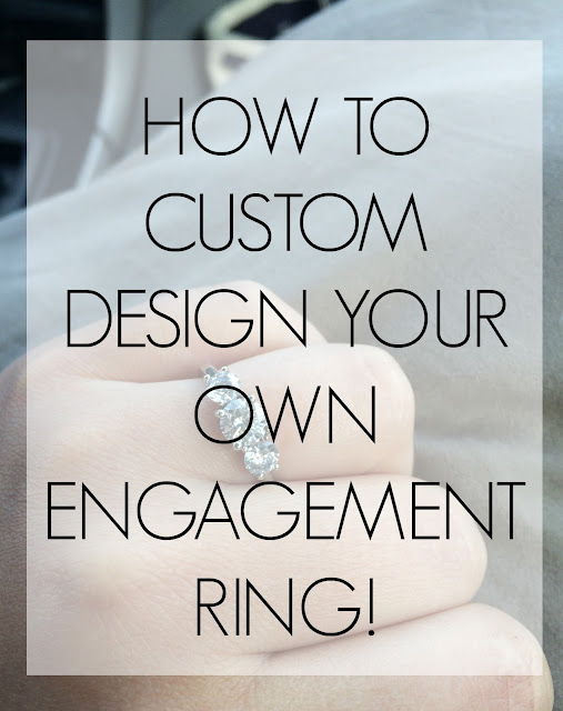 how to custom design your own engagement ring!