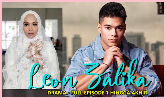 Tonton Drama Leon Zalika Full Episode 1 Hingga Akhir