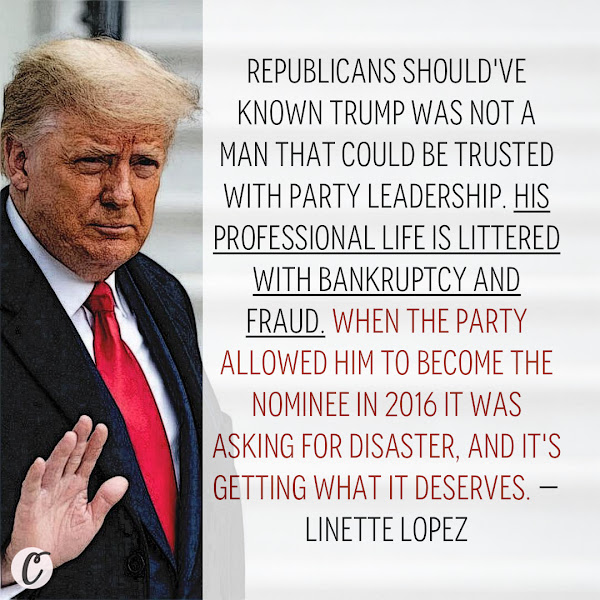Republicans should've known Trump was not a man that could be trusted with party leadership. His professional life is littered with bankruptcy and fraud. When the party allowed him to become the nominee in 2016 it was asking for disaster, and it's getting what it deserves. — Linette Lopez, Business Insider Columnist