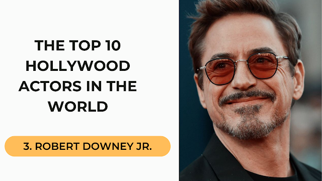 Robert Downey Jr. Top 10 Hollywood Actors in the World