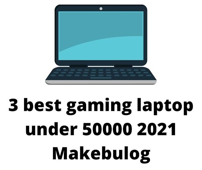 3 best gaming laptop under 50000 2021 | best laptop under 50000 - Makebulog