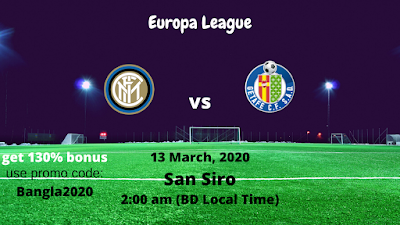 Inter Milan vs Getafe FC   Uefa Europa League   13 March, 2020 (2:00 am BD Local Time)   San Siro Stadium
