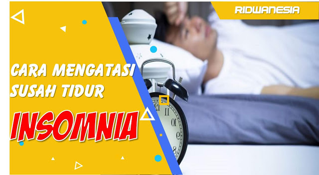 Cara Mengatasi Susah Tidur (Insomnia)