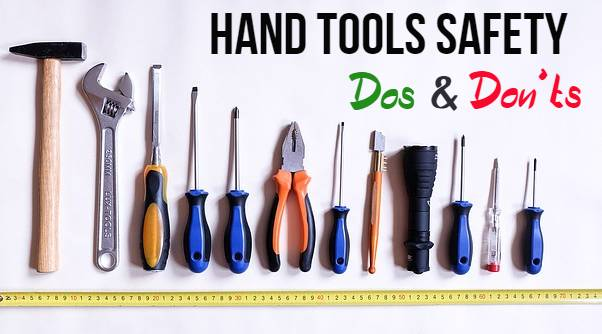 Hand Tools Safety Dos and Don'ts