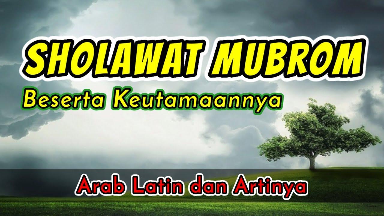 Teks Bacaan Sholawat Mubrom Lengkap Arab Latin dan Artinya serta Keutamaannya